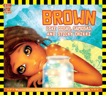 5 reasons why your child should read Brown Like Dosas Samosa and Sticky Chikki